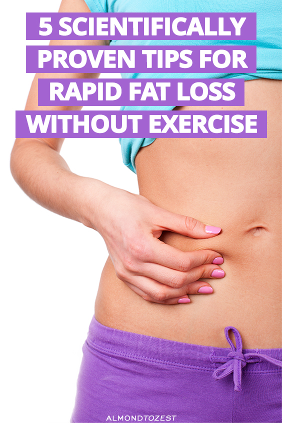Lose Weight Without Exercise 5 Scientifically Proven Tips For Rapid Fat Loss