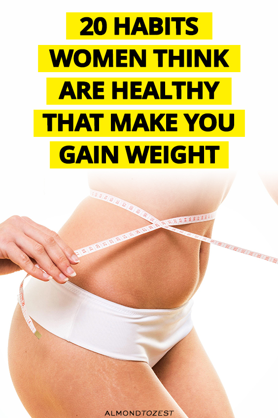 Certain healthy habits you have may be causing you to gain weight. Don't fall victim to old advice or healthy myths by learning about these not-so-healthy habits that ruin your weight loss progress.