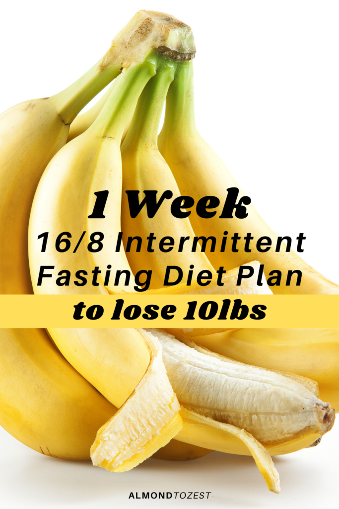 16 8 Fasting 1 Week Intermittent Fasting Plan To Lose Weight